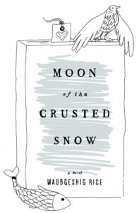 Book Cover: [6] Moon of the Crusted Snow by Waubgeshig Rice